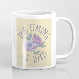 The Timing is Bad Coffee Mug