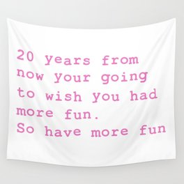 20 Years from now Wall Tapestry