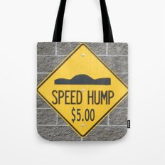 SPEED HUMP  Tote Bag
