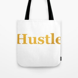 Hustle in Bold Gold Tote Bag