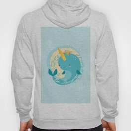 NARWHAL - BE AWESOME! Hoody