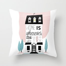 Home is whenever i'm with you Throw Pillow