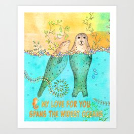 My Love for You Spans the Widest Oceans Art Print