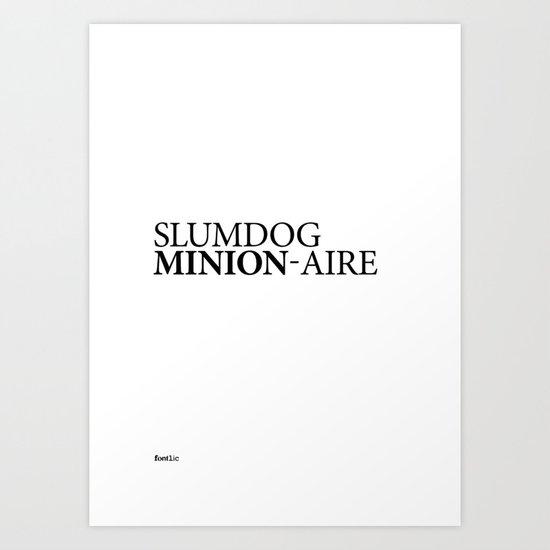 SLUMDOG MINION-AIRE Art Print