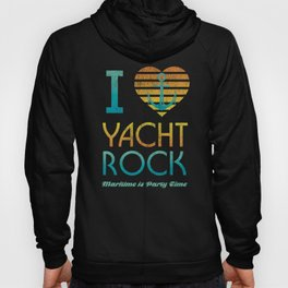 I Heart Yacht Rock Drinking design Maritime = Party Time Hoody