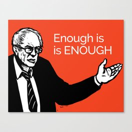 Enough is ENOUGH - All profits to the Campaign Canvas Print