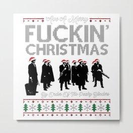 'Ave a merry fuckin' christmas Metal Print
