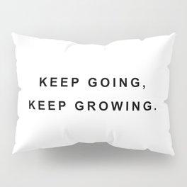 Keep going, keep growing Pillow Sham
