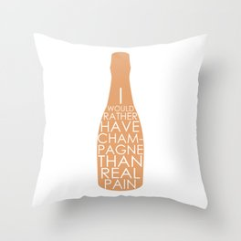Champagne Than Real Pain Throw Pillow
