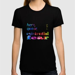 Here, Queer, and Full of Existential Fear (Rainbow Inverted) T-shirt