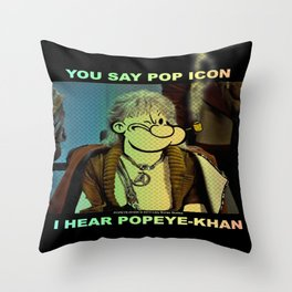 POP ICON / POPEYE-KHAN 025 Throw Pillow