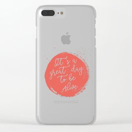 Be Alive Clear iPhone Case