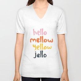 Hello Mellow Yellow Jello Unisex V-Neck