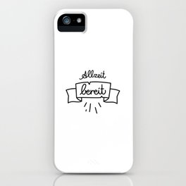 Allzeit bereit   [black, german language] iPhone Case