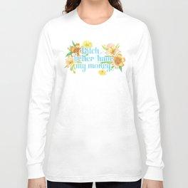 Profanity Flowers #2: B*TCH BETTER HAVE MY MONEY  Long Sleeve T-shirt