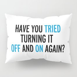 Off And On Again Funny Quote Pillow Sham