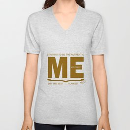 Striving to be the Authentic Me Unisex V-Neck