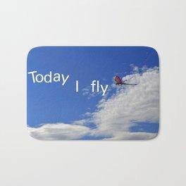 Today I fly  Bath Mat