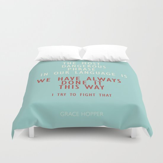 "Grace Hopper Sentence ""I alway try to fight"" Duvet Cover"