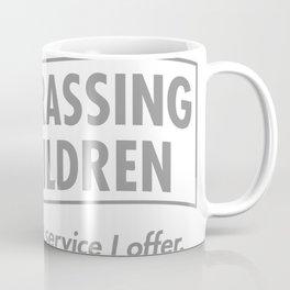 Embarrassing My Children Coffee Mug
