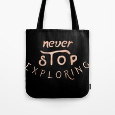 NEVER STOP EXPLORING - Rose Gold Inspirational Adventure Quote Text Tote Bag
