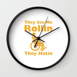 They See Me Rolling They Hating Funny Wheelchair T-shirt Wall Clock