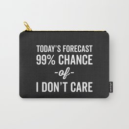 99% Chance Don't Care Funny Quote Carry-All Pouch