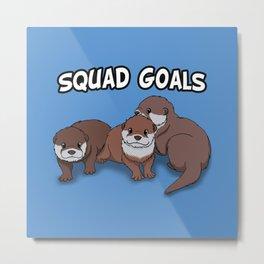 Otter Squad Goals Metal Print