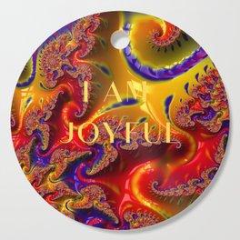 I Am Joyful Cutting Board