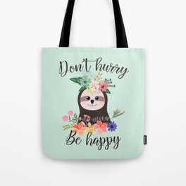 SLOTH ADVICE (mint green) - DON'T HURRY, BE HAPPY! Tote Bag