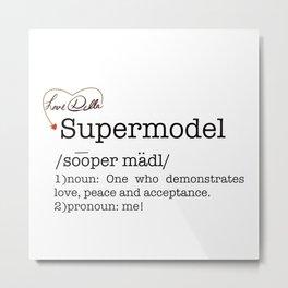 Supermodel Metal Print