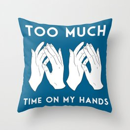 Time On My Hands Throw Pillow