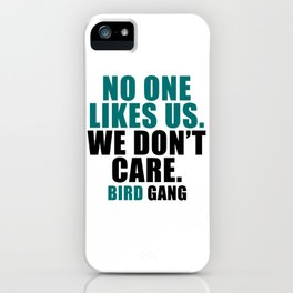 No one likes us. iPhone Case