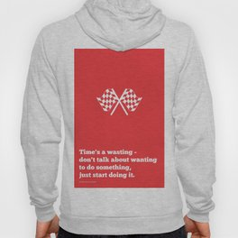 Lab No. 4 - Time's a wasting don't talk about wanting Time Management Motivational Quotes Poster Hoody