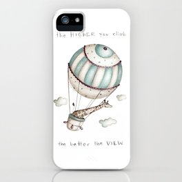 The higher you climb, the better the view iPhone Case