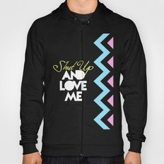 SHUT UP AND LOVE ME © PURPLE LIMITED EDITION for IPHONE Hoody