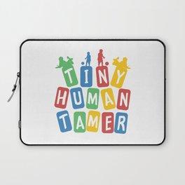 Tiny Human Tamer Laptop Sleeve