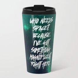 Who Needs Space? Travel Mug