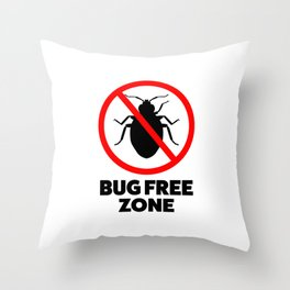 Bug free zone Throw Pillow