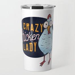 Crazy chicken lady Travel Mug