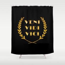 Veni Vidi Vici Shower Curtain