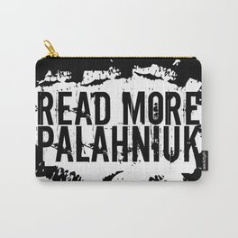 Read More Palahniuk  |  Chuck Palahniuk Carry-All Pouch