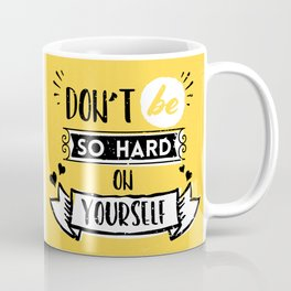 Don't be so hard on yourself - typographic lettering design Coffee Mug