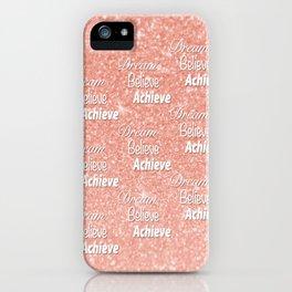 Dream Believe Achieve Rose Gold iPhone Case