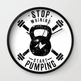 Stop whining, start p Wall Clock