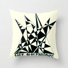 Take The Pain Away Throw Pillow