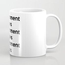 Government Eyes, Government Spies, Government Lies Coffee Mug