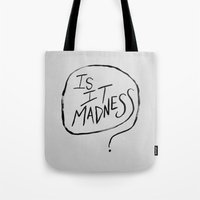 tom hiddleston Tote Bags featuring Is It Madness Loki quote Tom Hiddleston by ahiddlestunned