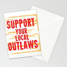 Support Your Local Outlaws design Funny Gift Stationery Cards
