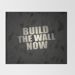 Build The Wall Now Throw Blanket